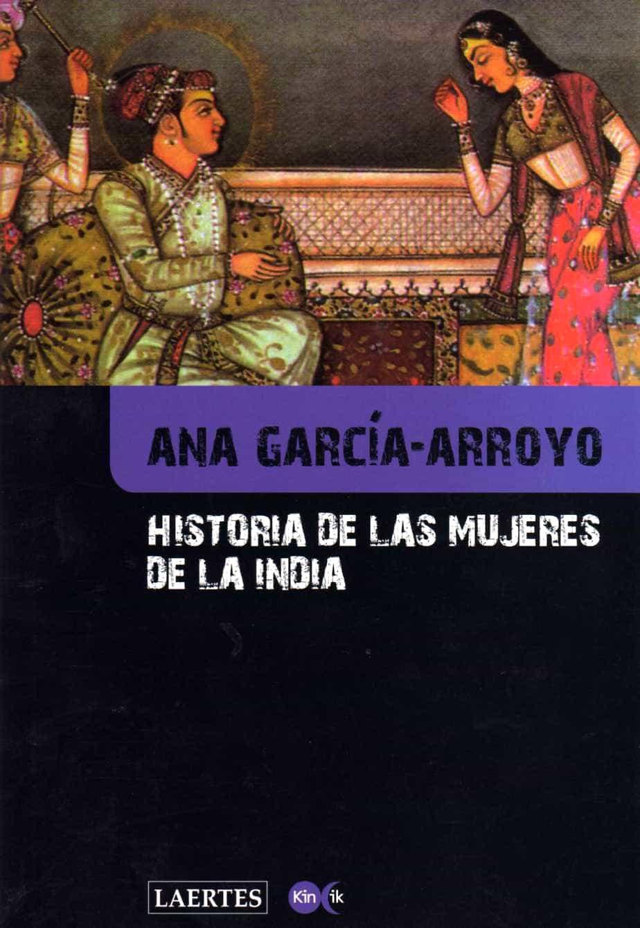 Historia De Las Mujeres De La India por Ana Garcia-arroyo epub