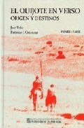 El Quijote En Verso: Origen Y Destinos (1ª Parte) por Jose Veliz;                                                                                                                                                                                                          Federico J. (adapts.) Quintanar epub
