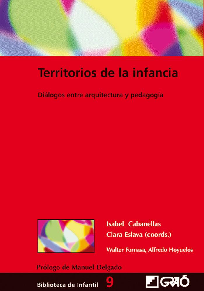 Territorios De La Infancia: Dialogos Entre Arquitectura Y Pedagog Ia por Vv.aa. epub