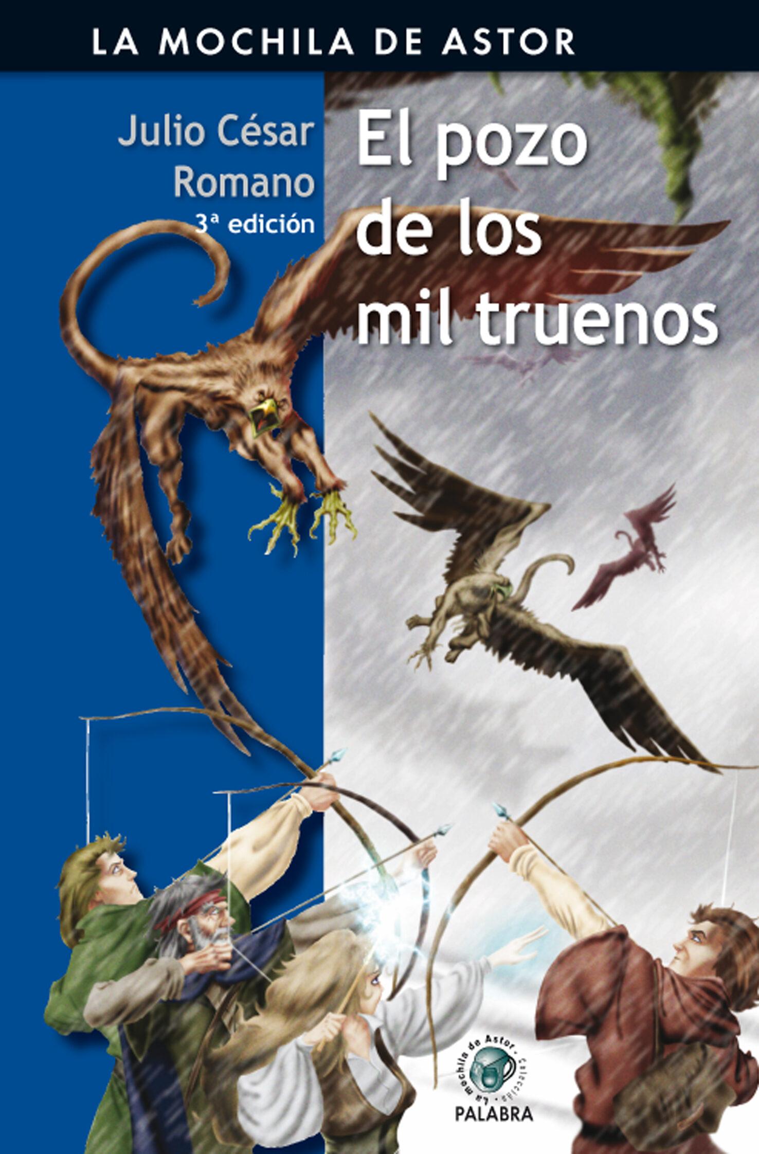 El Pozo De Los Mil Truenos (la Mochila Del Astor, 14 Serie Negra) por Julio Cesar Romano epub