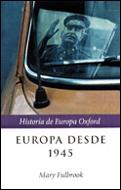 Europa Desde 1945 (historia De Europa Oxford) por Mary Fulbrook epub
