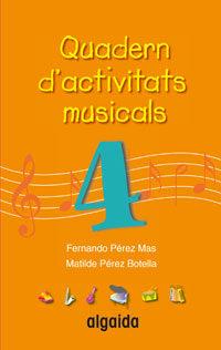 Quadern D Activitats Musicals 4 por Vv.aa.