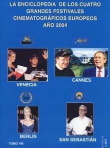 2004 La Enciclopedia De Los Cuatro Grandes Festivales Cinematogra Ficos Europeos Año 2004 (t. Viii) por Vv.aa.