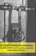 Una Discriminacion Universal por Javier Ugarte Perez epub