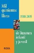 Mil Quinientos Libros De Literatura Infantil Y Juvenil (1988-2005 ) por Vv.aa. epub
