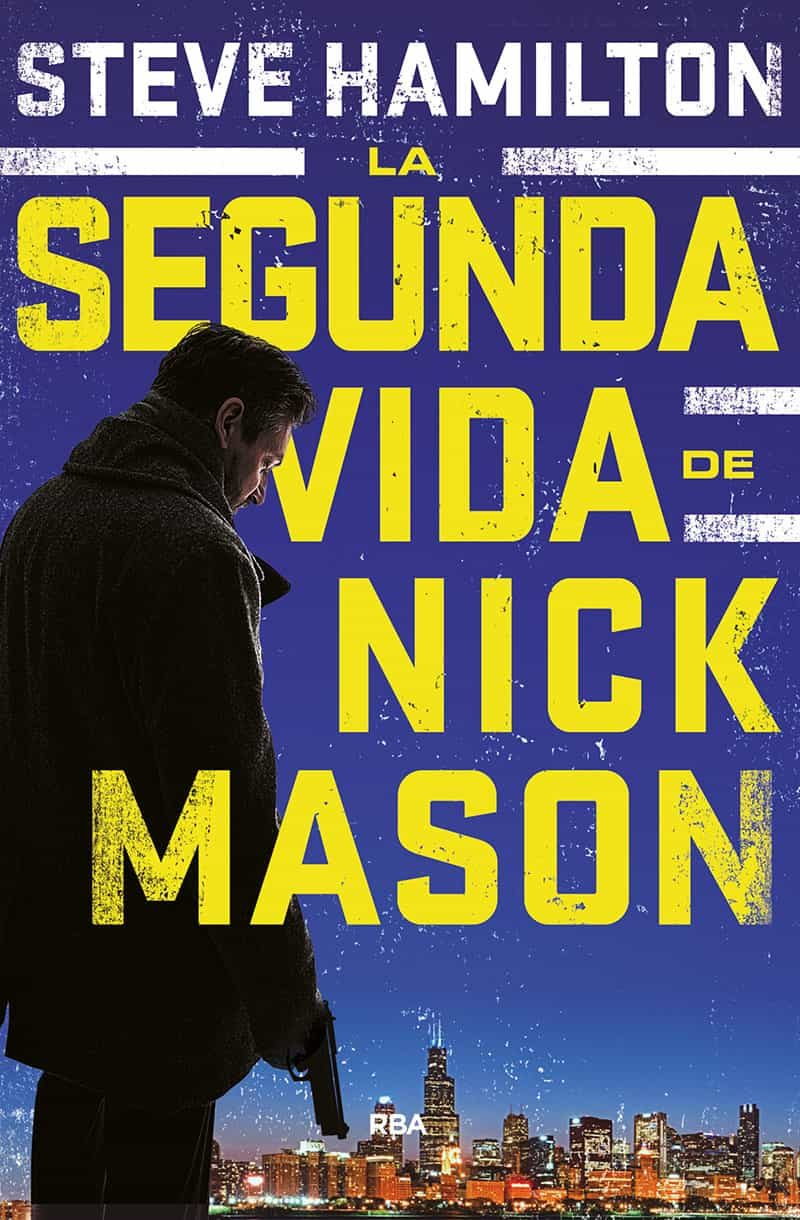 La Segunda Vida De Nick Mason (serie Nick Mason 1) por Steve Hamilton
