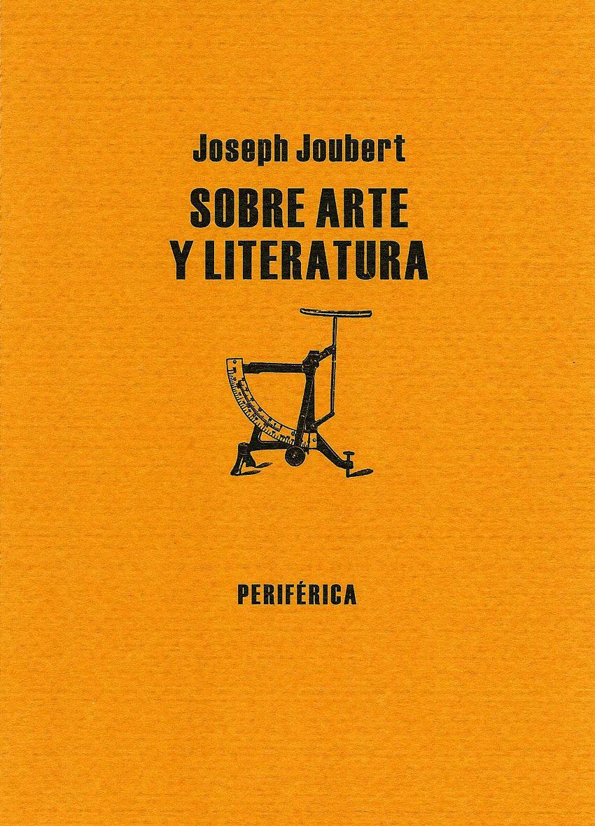 Sobre Arte Y Literatura por Joseph Joubert Gratis