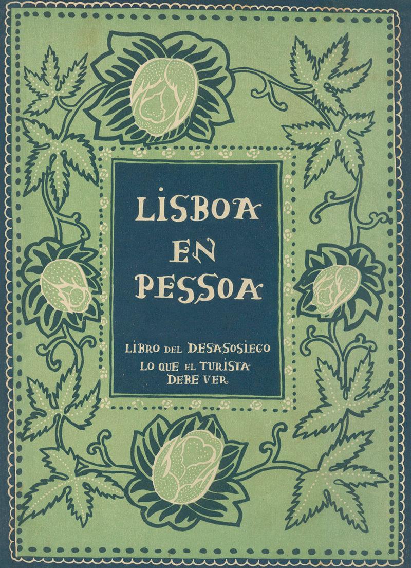 Lisboa En Pessoa:  Libro Del Desasosiego - Lo Que El Turista Debe Ver por Fernando Pessoa