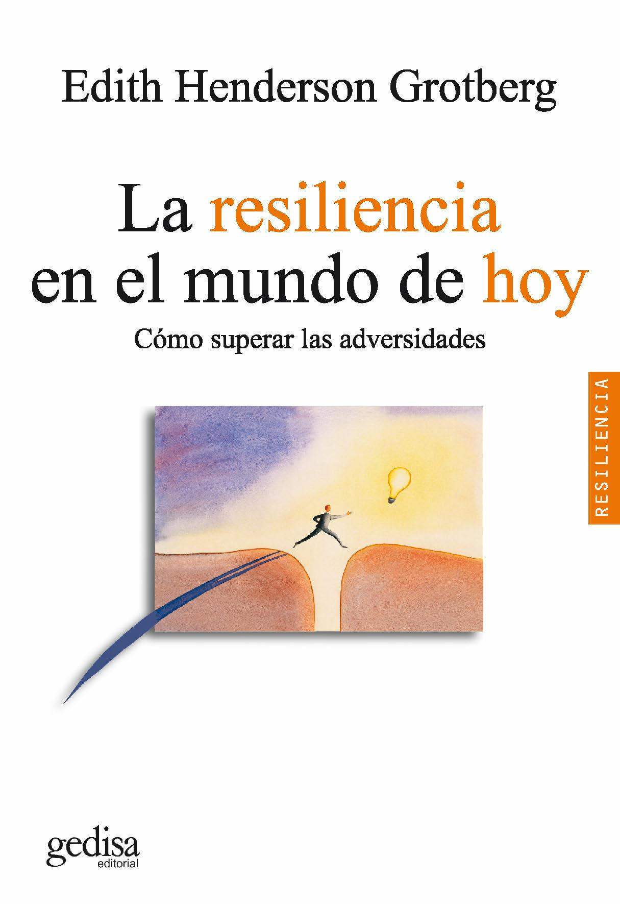 La Resiliencia En El Mundo De Hoy: Como Superar La Adversidad por Edith Henderson Grotberg