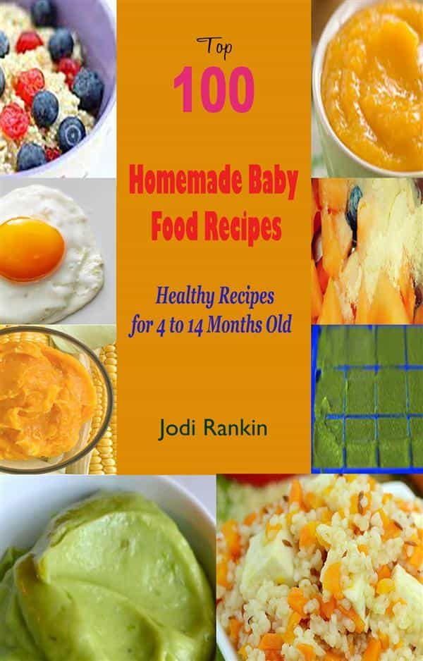 Top 100 homemade baby food recipes healthy recipes for 4 to 14 top 100 homemade baby food recipes healthy recipes for 4 to 14 months old forumfinder Gallery