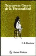 Trastornos Graves De Personalidad por O. F. Kernberg epub