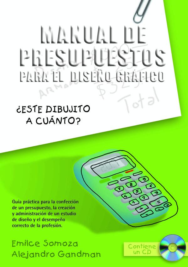 Manual De Presupuestos Para El Diseño Grafico (incluye Cd Rom) por Emilce Somoza;                                                                                    Alejandro Grandman epub