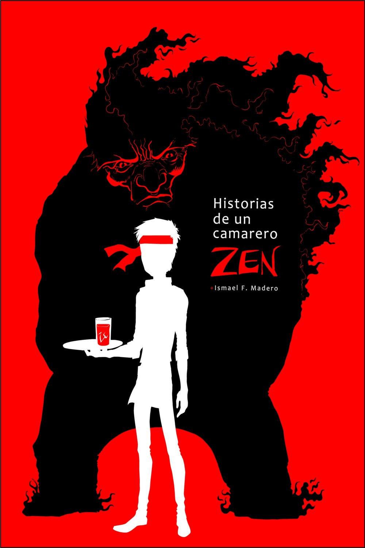 HISTORIAS DE UN CAMARERO ZEN EBOOK | ISMAEL F. MADERO | Descargar ...
