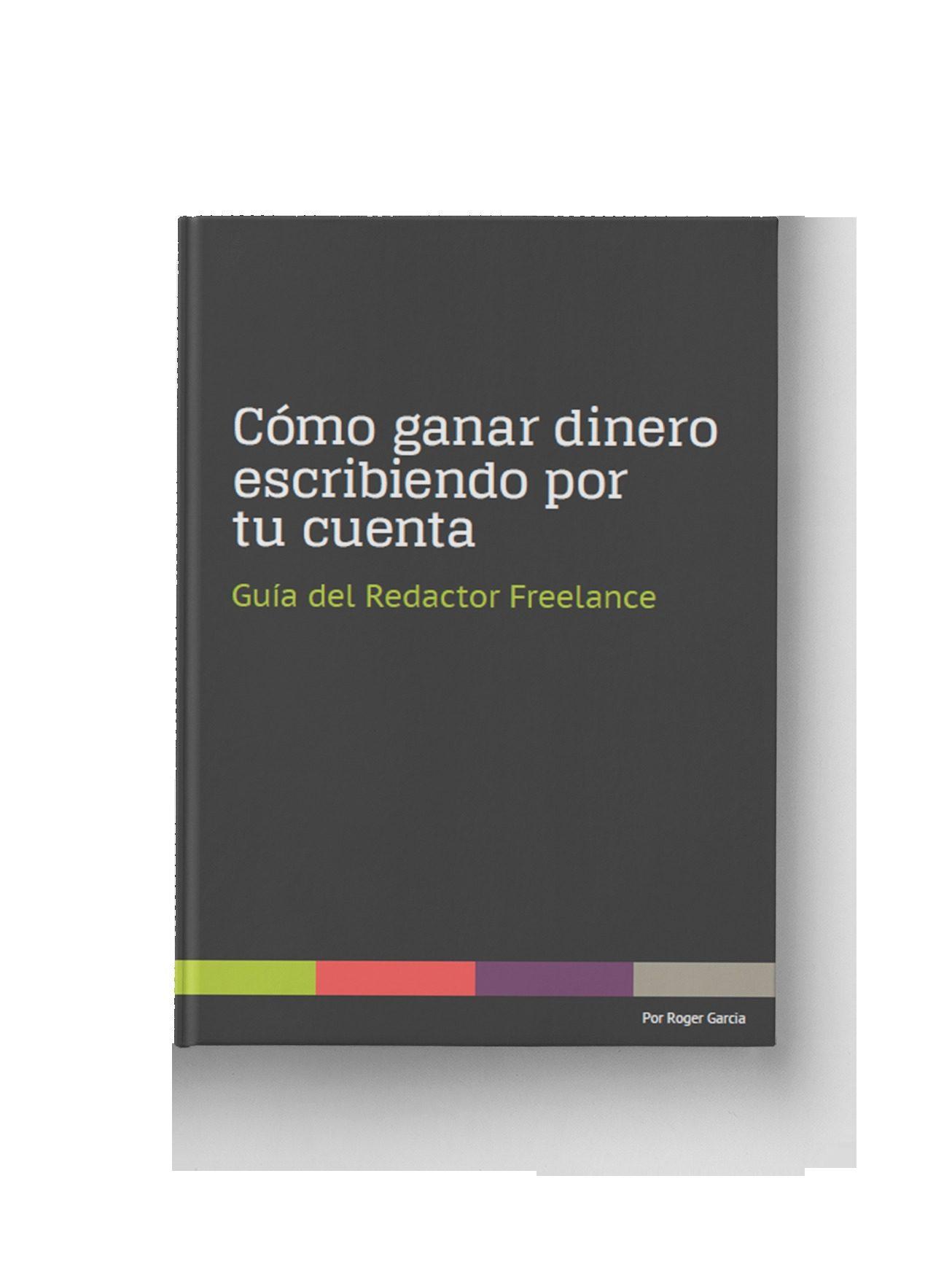 guía del redactor freelance: cómo ganar dinero escribiendo por tu cuenta (ebook)-roger garcia-cdlap00002882