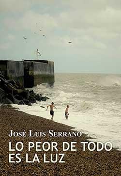 Lo Peor De Todo Es La Luz por Jose Luis Serrano