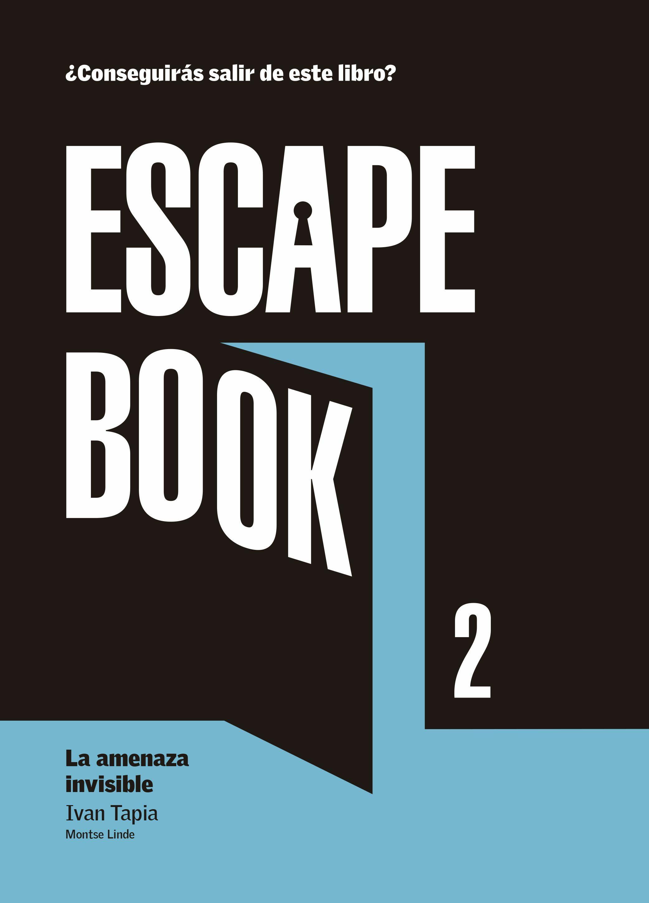 escape book 2: la amenaza invisible-ivan tapia-montse linde-9788416890392