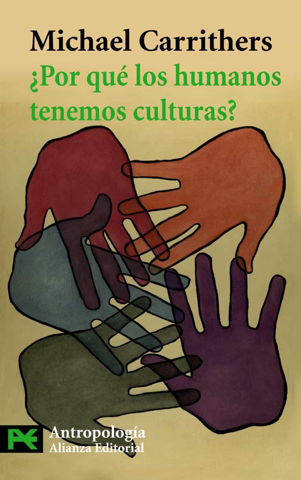 ¿por Que Los Humanos Tenemos Culturas?: Una Aproximacion A La Ant Ropologia Y La Diversidad Social por Michael Carrithers