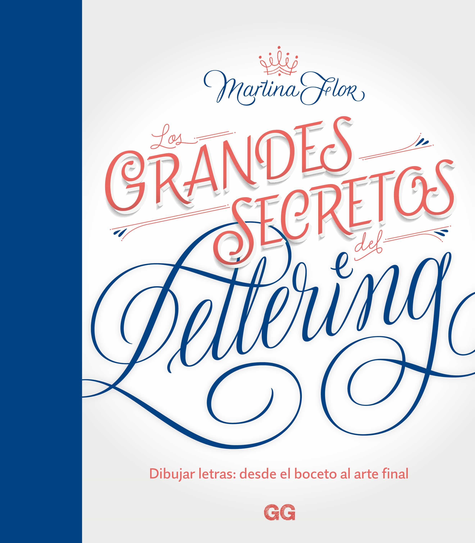 Los Grandes Secretos Del Lettering   por Martina Flor