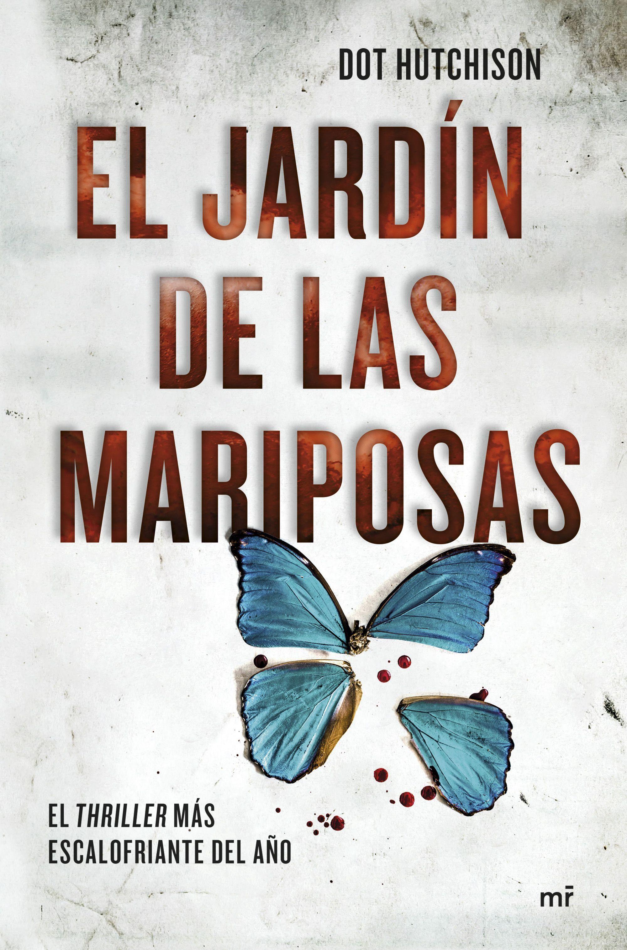 El Jardin De Las Mariposas por Dot Hutchison