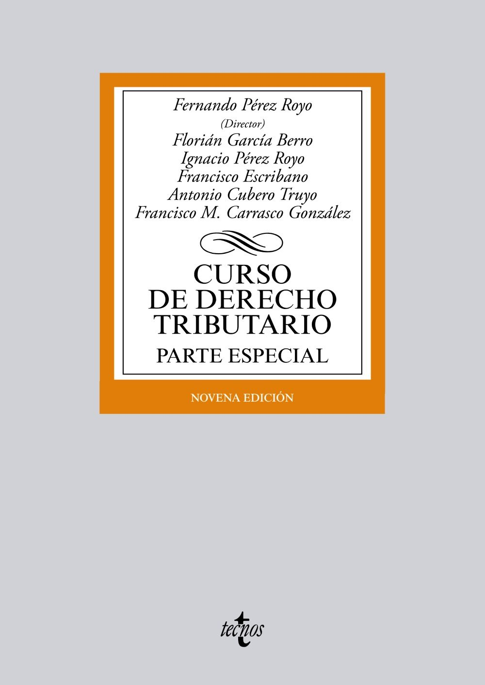 CURSO DE DERECHO TRIBUTARIO: PARTE ESPECIAL (9ª ED.) | FERNANDO ...