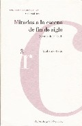 Miradas A La Escena De Fin De Siglo: (escritos Dispersos Ii) por Guillermo Heras Toledo
