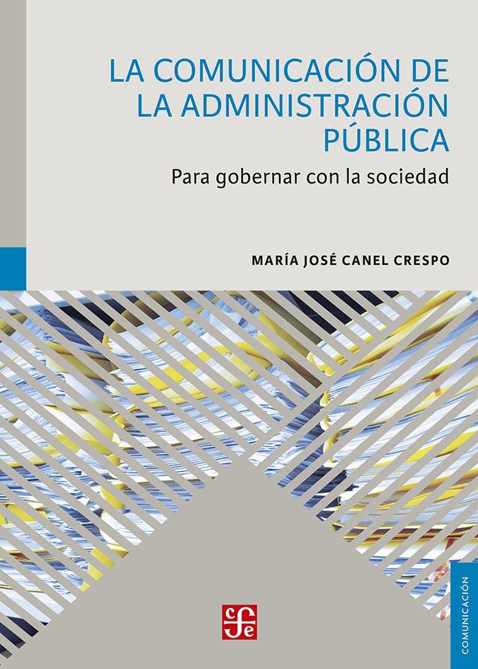 «La Comunicación De La Administración Pública: Para Gobernar Con L A Sociedad»: Descargar Gratis De Lecturas Gratis