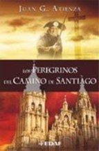 Los Peregrinos Del Camino De Santiago por Juan Garcia Atienza