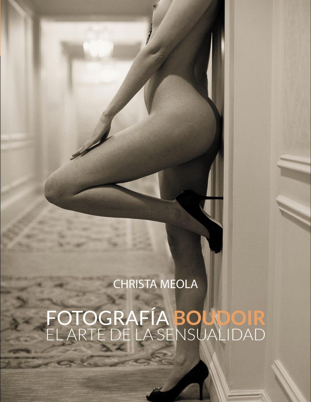 fotografia boudoir: el arte de la sensualidad-christa meola-9788441533592