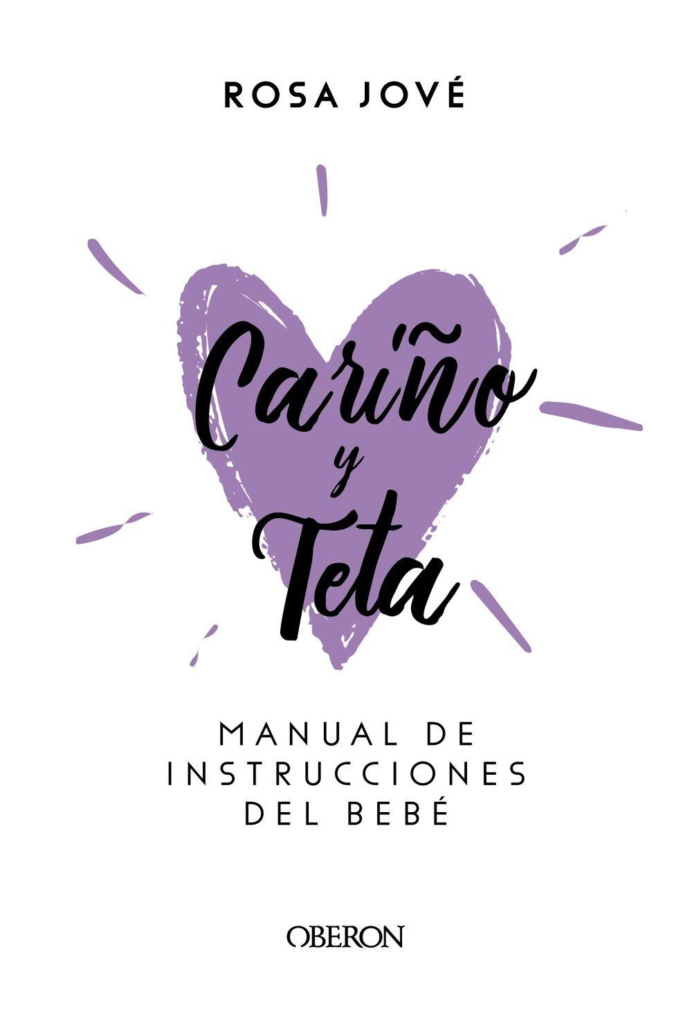 cariño y teta: manual de instrucciones del bebe-rosa mª jove  montanyola-9788441540392