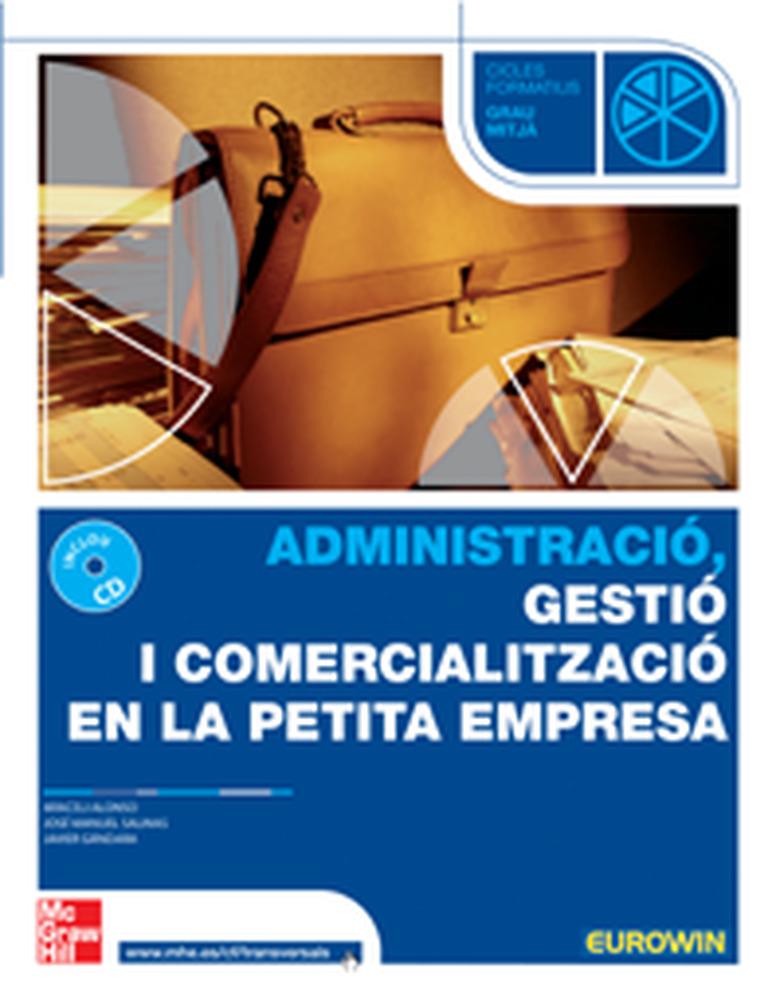 Administracio, Gestio I Comercialitzacio En La Petita Empresa (cicle Grau Mija) por Araceli Alonso Sanchez epub