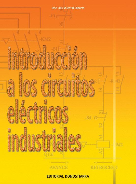 Introduccion A Los Circuitos Electricos Industriales por Jose Luis Valentin Labarta