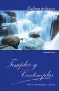 Templar Y Contemplar: Tecnicas De Relajacion Y Oracion (cuadernos De Interior) por Rosa Orti Mateu epub