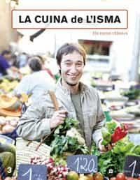 La Cuina De L Isma: Els Meus Classics por Isma Prados epub
