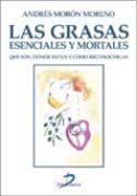 Las Grasas: Esenciales Y Mortales por Andres Moron Moreno Gratis