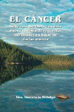 El Cancer, Tiene Una Luz Clara Con Este Nuevo Sistema De Regenera R. Las Celulas En Lugar De Darles Muerte por Inocencia Hidalgo