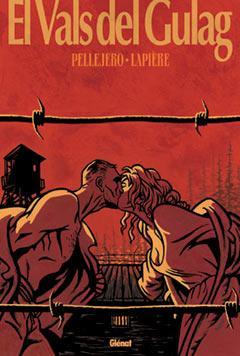 El Vals Del Gulag (ruben Pellejero) por Ruben Pellejero;                                                                                    Denis Lapiere epub
