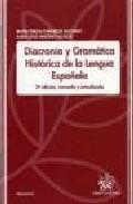 Diacronia Y Gramatica: Historia De La Lengua Española (3ª Ed.) por Mª Teresa Echenique Elizondo epub