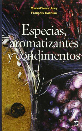 Especias, Aromatizantes Y Condimentos por Marie-pierre Arvy;                                                                                    François Gallouin Gratis
