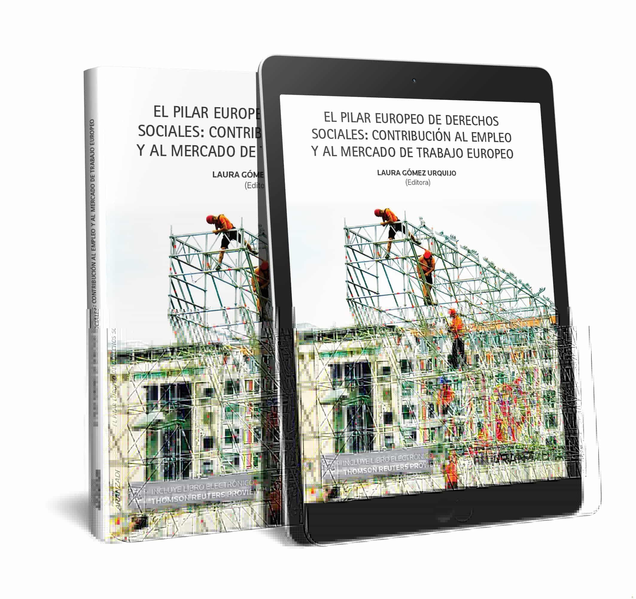 El Pilar Europeo De Derechos Sociales: Contribución Al Empleo Y Al Mercado De Trabajo Europeo por Laura Gómez Urquijo