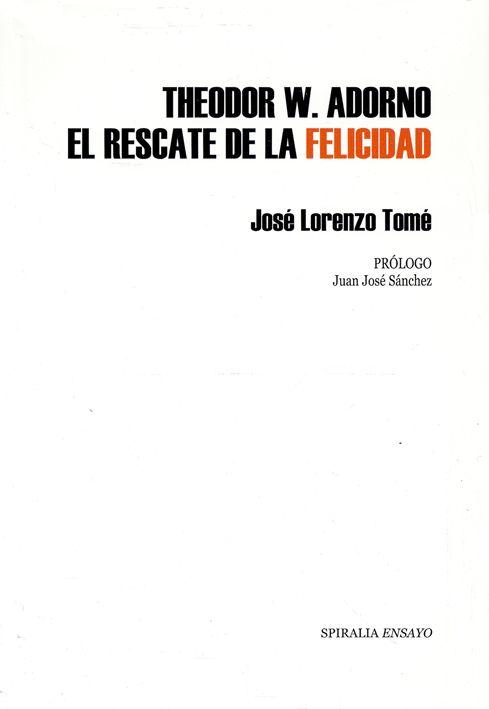 descargar THEODOR W. ADORNO: EL RESCATE DE LA FELICIDAD pdf, ebook