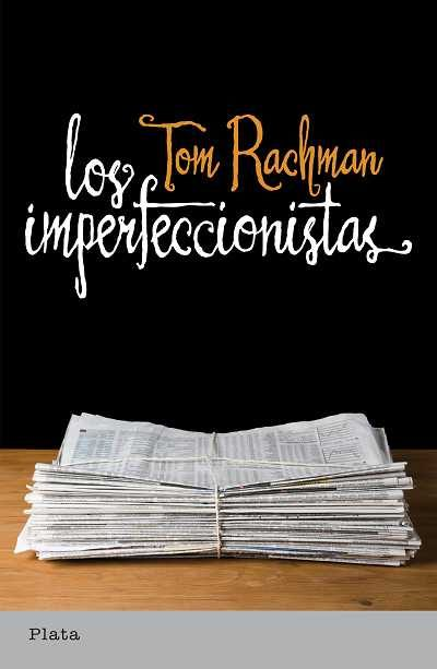 los imperfeccionistas-tom rachman-9788493696092