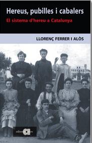 Hereus Pubilles I Cabalers: El Sistema D´hereu A Catalunya por Llorenc Ferrer epub