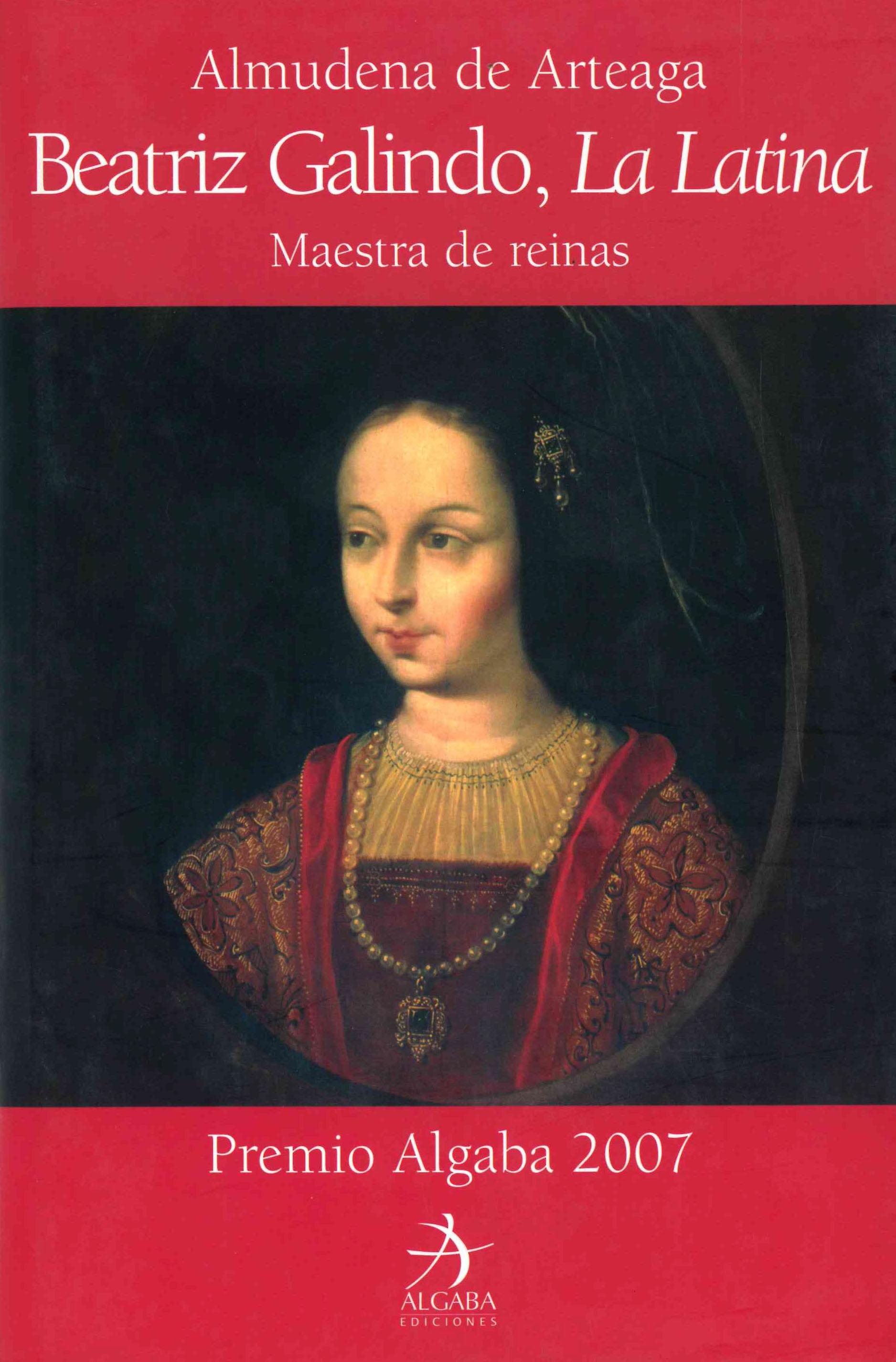 (pe) beatriz galindo, la latina: maestra de reinas-almudena de arteaga-9788496107892