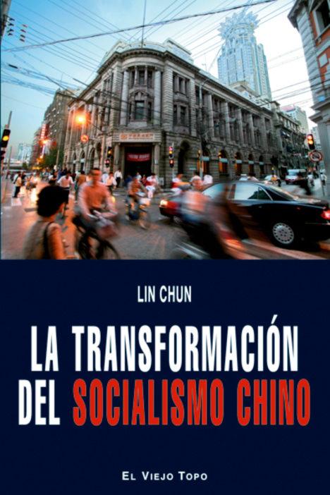 La Transformacion Del Socialismo Chino (el Viejo Topo) por Lin Chun epub