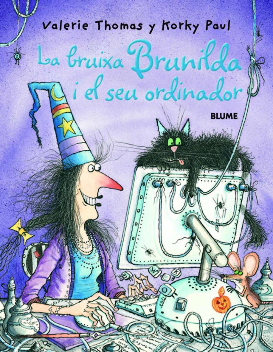 La Bruixa Brunila I El Seu Ordinador por Valerie Thomas;                                                                                    Paul Korky epub