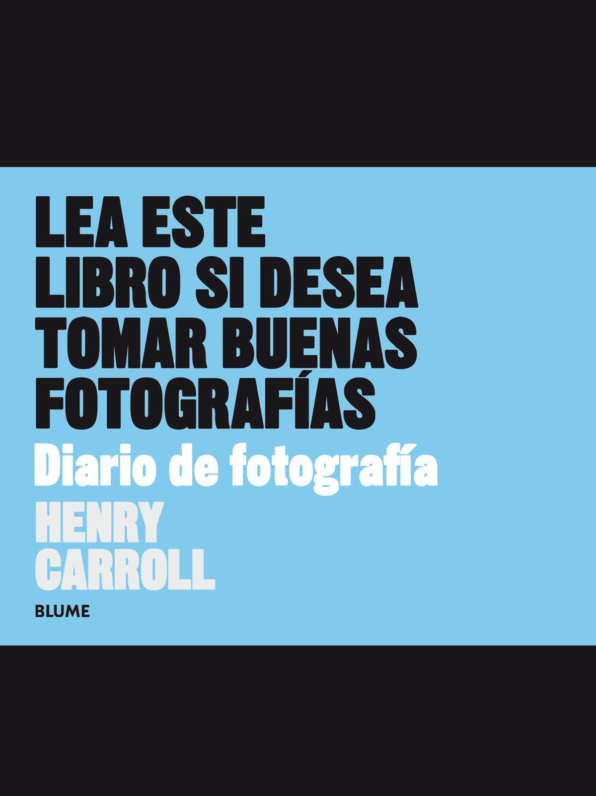 LEA ESTE LIBRO SI DESEA TOMAR BUENAS FOTOGRAFIAS. DIARIO DE ...