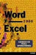 Word Y Excel 2000. Ejercicios Para Oposiciones por Vv.aa.