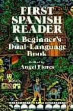 first spanish reader. a beginner s dual-language book-angel (ed.) flores-9780486258102