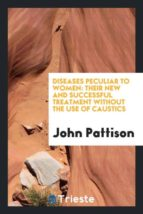 El libro de Diseases peculiar to women autor JOHN PATTISON EPUB!