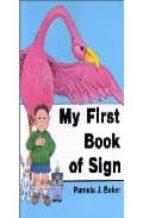 My first book of sign 978-0930323202 por Pamela j. baker MOBI PDF